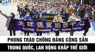 Phong trào chống đảng Cộng sản Trung Quốc lan rộng khắp thế giới