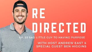 Ben Higgins   Sad Little Guy to Having Purpose with Andrew East