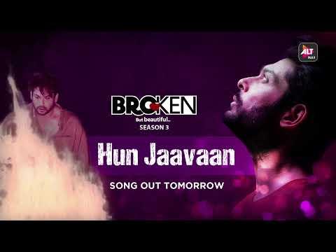 Broken But Beautiful 3 | Hun Jaavaan | Romy, Anusha Mani, Sidharth Shukla, Sonia Rathee | ALTBalaji