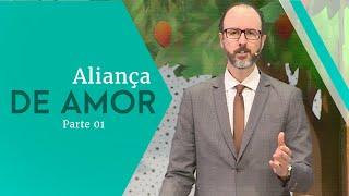 01/06/19 - Aliança de Amor - Parte 01 - Pr. André Flores