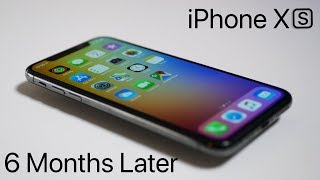 iPhone XS - 6 Months Later