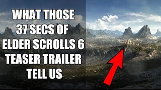 What Those 37 Seconds of The Elder Scrolls 6 Teaser Trailer Tell Us