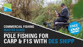 A thumbnail for the match fishing video Pole Fishing For Carp And F1s With Des Shipp - Commercial Fishing Masterclass FREE DVD