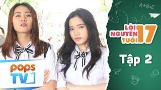 Lời Nguyền Tuổi 17 - Tập 2 Full - Phim Tình Cảm Học Đường Vui Nhộn | POPS TV