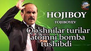 Hojiboy Tojiboyev - Qo`shnilar chiqinglar Atomniy bomba tushibdi ekan   Хожибой Тожибоев