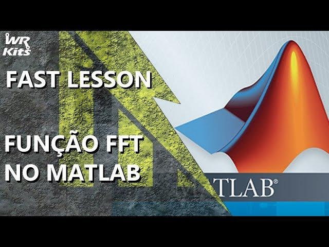 TRANSFORMADA RÁPIDA DE FOURIER NO MATLAB | Fast Lesson #145