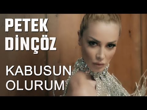 Petek Dinçöz - Kabusun Olurum (Official Video)