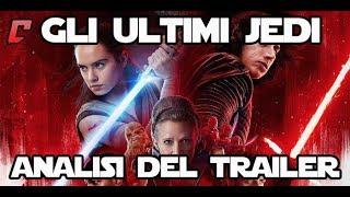 Star Wars : Gli Ultimi Jedi - Analisi del trailer e discussione