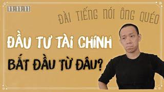 Đừng PHÍ TIỀN đi học ĐẦU TƯ nếu chưa làm được 2 việc này!| Nguyễn Hữu Trí |Đài tiếng nói ông Quéo#19