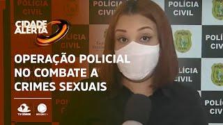 Quatro pessoas são presas durante operação policial no combate a crimes sexuais
