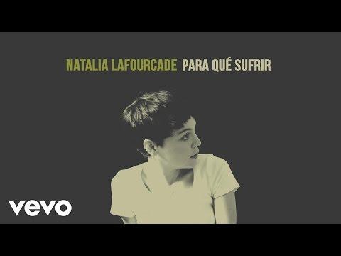 Natalia Lafourcade - Para Qué Sufrir (Audio)