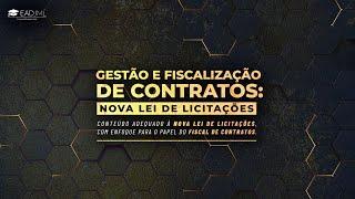 Gestão e Fiscalização de Contratos: Nova Lei de Licitações