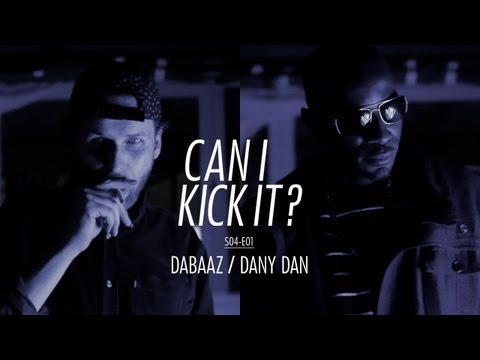CAN I KICK IT ? (S04-E01) DABAAZ & DANY DAN / Prod : DRIXXXÉ