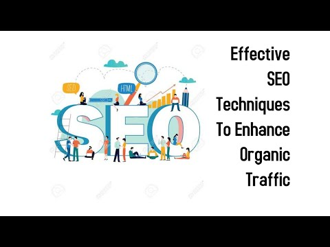 Effective SEO Technique to Enhance organic traffic
