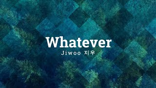 JIWOO (지우) - Whatever (Lyrics Video)