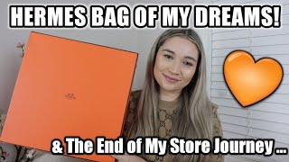 THE BAG OF MY DREAMS | Hermes Unboxing | The End Of My Store Journey