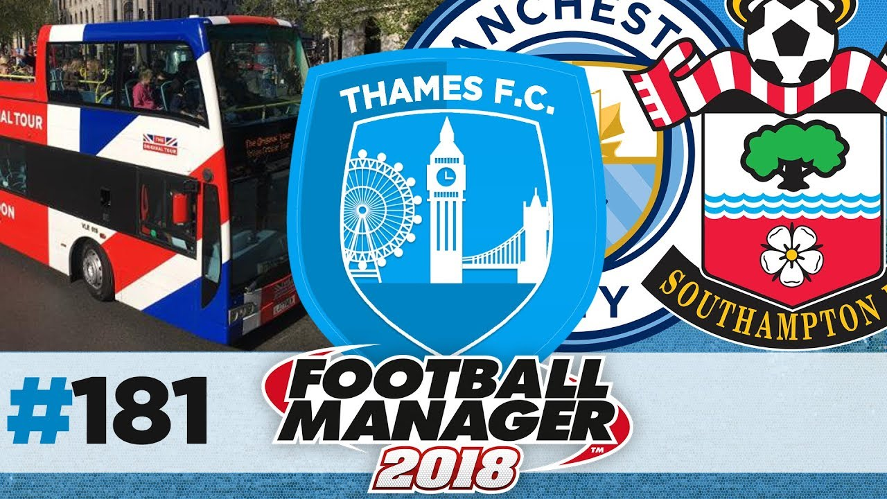 THAMES FC | EPISODE 181 | THE REDEMPTION TOUR | FOOTBALL MANAGER 2018