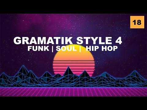 Gramatik Style 4 [Funk - Hip Hop - Soul] by Groove Companion #18
