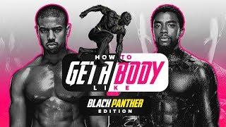How To Get A Body Like Michael B Jordan & Chadwick Boseman [Black Panther Edition]