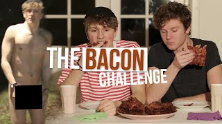 The Bacon Challenge *Vomit & Nudity Alert*