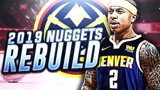 ISAIAH THOMAS! 2019 NUGGETS REBUILD! NBA 2K18