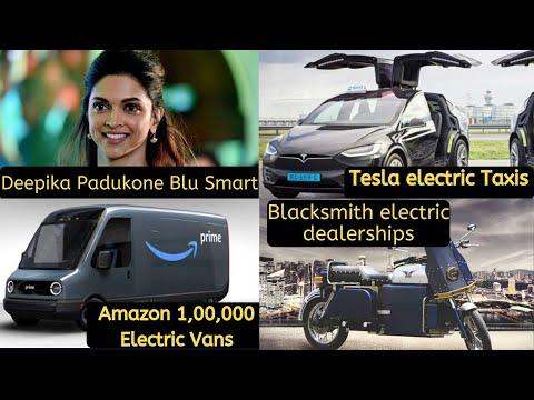 Electric Vehicles News 27 - Deepika Padukone Blu Smart, Tesla Taxis,Amazon Electric Vans