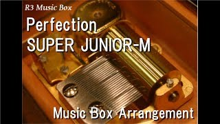 Perfection/SUPER JUNIOR-M [Music Box]