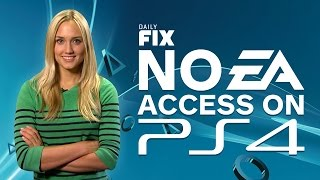 PS4 Passes on EA Access & PS Plus Revealed – IGN Daily Fix