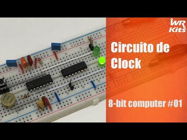 CIRCUITO DE CLOCK | 8-bit Computer #01