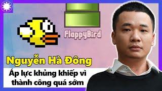 Nguyễn Hà Đông - Cha Đẻ Flappy Bird Và Áp Lực Khủng Khiếp Vì Thành Công Quá Sớm
