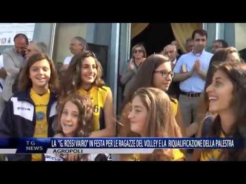 AGROPOLI LA G.ROSSI VAIRO IN FESTA PER LE RAGAZZE DEL VOLLEY E LA RIQUALIFICAZIONE DELLA PALESTRA