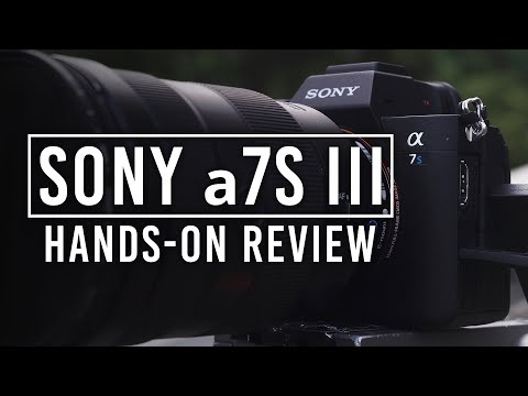 Sony a7S III | Hands-on Review | Sony Alpha a7S III Camera