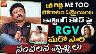 RGV sensational comments on Sri Reddy, casting couch in To..