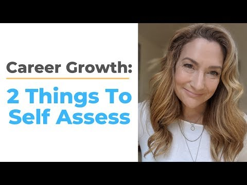2 Things You Must Self Assess To Grow Your Career photo
