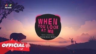WHEN YOU LOOK AT ME (Simple Love 2) - Obito x Seachains (Hoàng Green Remix) Nhạc Gây Nghiện 2020