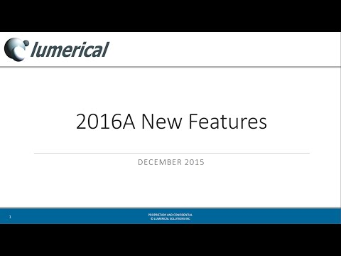 Lumerical 2016a Release: Overview