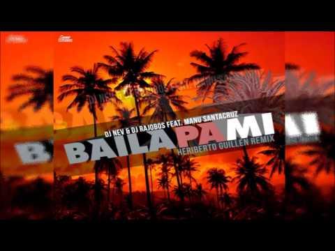 Dj Nev & Dj Rajobos Feat. Manu Santacruz - Baila Pa Mi (Heriberto Guillén Remix)