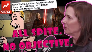 DELUSION, LIES and SPITE: KATHLEEN KENNEDY is back to mindlessly ruining STAR WARS.