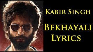 Kabir Singh Bekhayali Lyrics Full Song