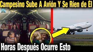 Viejito Campesino Sube A Avión Por Primera Vez Y Todos Se Ríen De Él Pero Poco Después Ocurre Esto