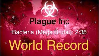 [Plague Inc.] Bacteria (Mega Brutal) in 2:35 (Former World Record)