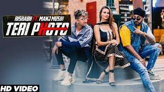 Teri Photo – Rishabh Ft Manj Musik
