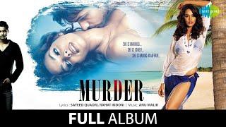 Murder Movie Full Album Jukebox Ft Imran Hasmi Mallika – Sherawat & Asmit Patel