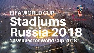 FIFA World Cup 2018 Stadiums | FIFA World Cup Russia 2018 | KaziRa