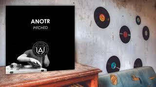 ANOTR - Pitched (Original Mix)