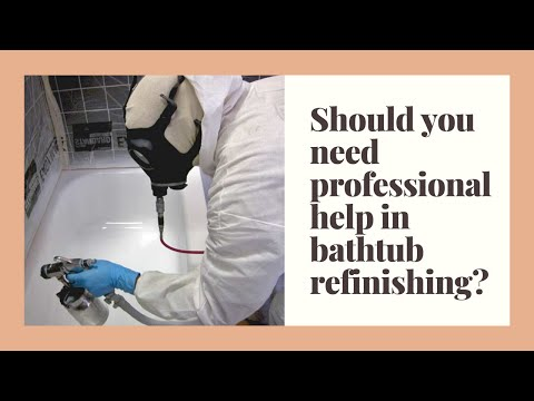 Should you need professional help in bathtub refinishing?