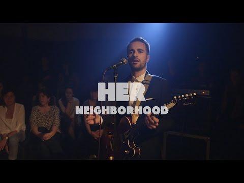 Her - Neighborhood | Live at Music Apartment