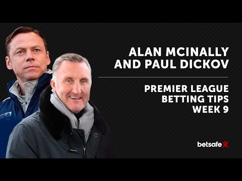 Premier league Betting Tips Week 9 - McInally and Dickov
