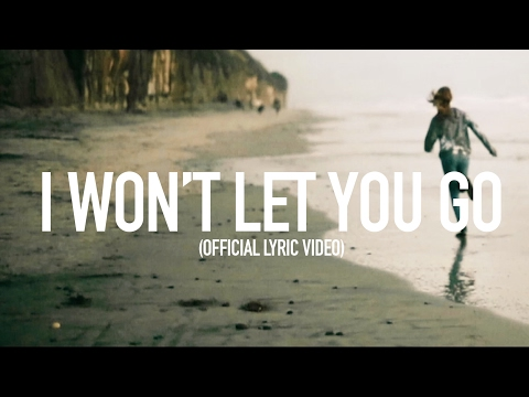 I Wont Let You Go - Official Lyric Video