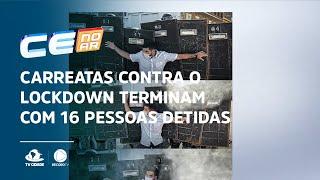 Carreatas contra o lockdown terminam com 16 pessoas detidas em Fortaleza